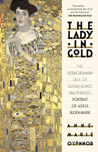 The Lady in Gold: The Extraordinary Tale: O'Connor, Anne-Marie