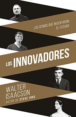 9781101873281: Innovadores: Los Genios Que Inventaron El Futuro
