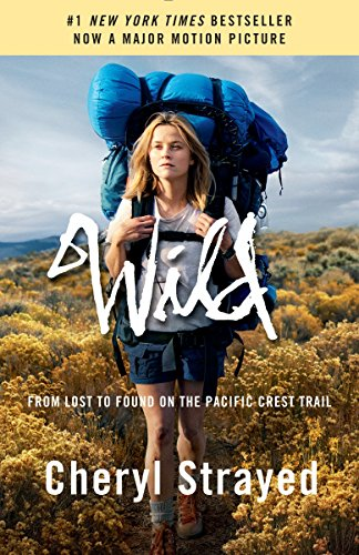 9781101873441: Wild (Movie Tie-In Edition): From Lost to Found on the Pacific Crest Trail