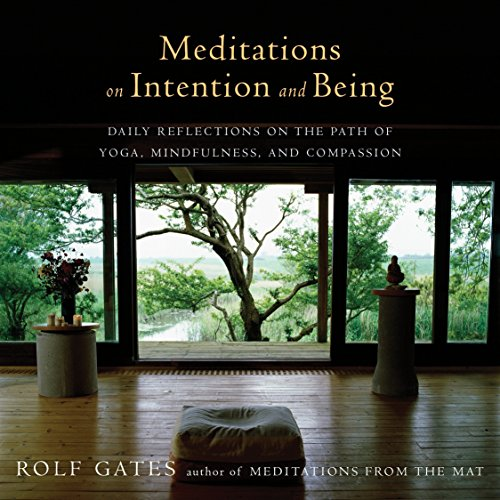 9781101873502: Meditations on Intention and Being: Daily Reflections on the Path of Yoga, Mindfulness, and Compassion (Anchor Books Original)