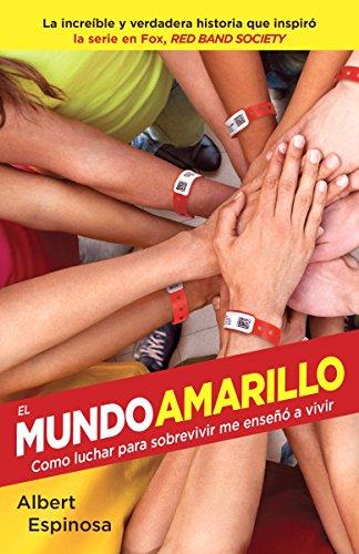 9781101873762: El mundo amarillo (Movie Tie-in Edition): Como luchar para sobrevivir me enseñó a vivir (Spanish Edition)
