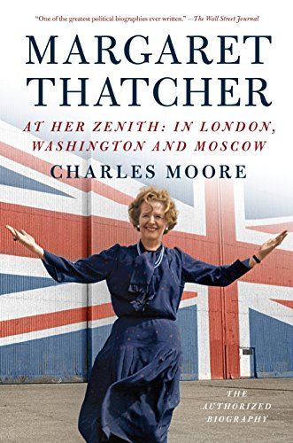 9781101873847: Margaret Thatcher: At Her Zenith: In London, Washington and Moscow
