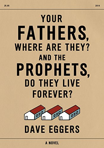 9781101874196: Your Fathers, Where Are They? And the Prophets, Do They Live Forever?
