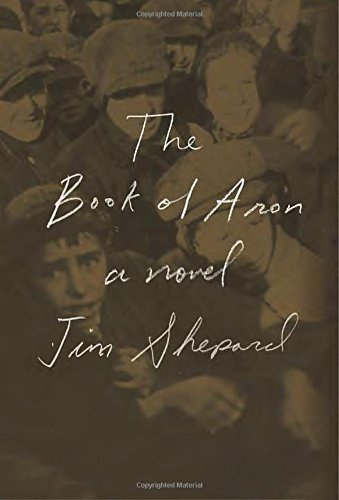 The Book of Aron (Signed First Edition): Jim Shepard