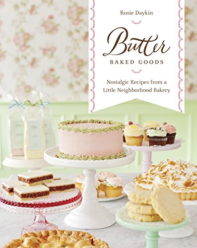 9781101875087: Butter Baked Goods: Nostalgic Recipes from a Little Neighborhood Bakery