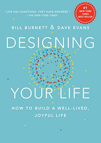 9781101875322: Designing Your Life: How to Build a Well-Lived, Joyful Life