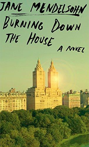 9781101875452: Burning Down the House: A Novel
