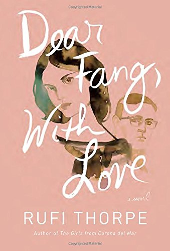 9781101875773: Dear Fang, With Love: A novel