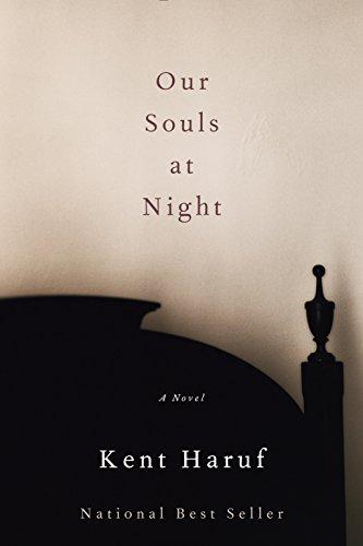 Our Souls at Night: A novel: Haruf, Kent