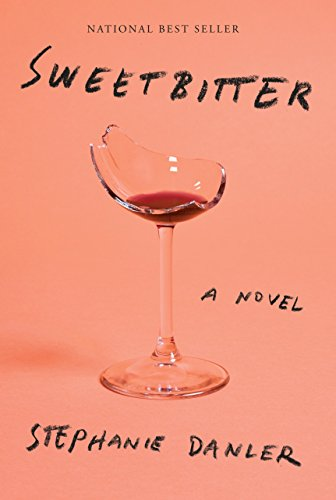 Sweetbitter: A novel: Stephanie Danler