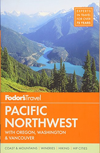 9781101878125: Fodor's Pacific Northwest: with Oregon, Washington & Vancouver (Full-color Travel Guide)