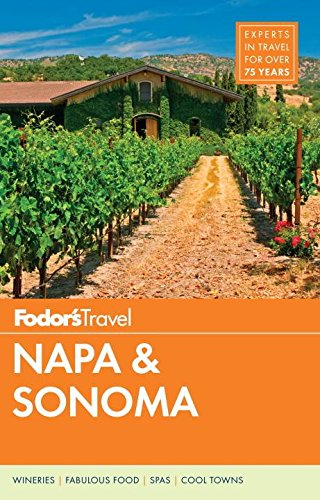 Fodor's Napa & Sonoma (Full-Color Travel Guide): Fodor's