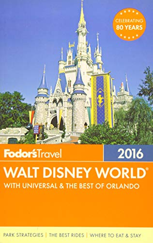 9781101878385: Fodor's Walt Disney World 2016: With Universal & the Best of Orlando (Full-color Travel Guide)