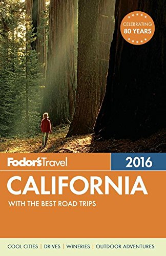 Fodor's California 2016: With the Best Road Trips (Full-Color Travel Guide): Fodor's