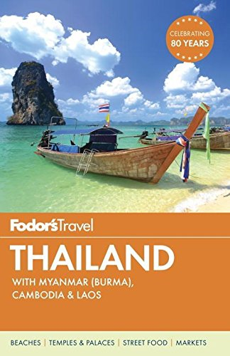 9781101878583: Fodor's Thailand: with Myanmar (Burma), Cambodia & Laos (Full-color Travel Guide)