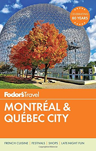 Fodor's Montreal and Quebec City 2016