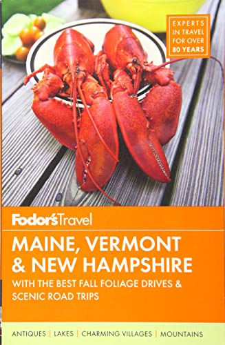 9781101879979: Fodor's Maine, Vermont & New Hampshire: with the Best Fall Foliage Drives & Scenic Road Trips (Full-color Travel Guide)