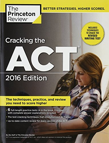 Cracking the ACT, 2016 Edition (College Test Preparation): Princeton Review