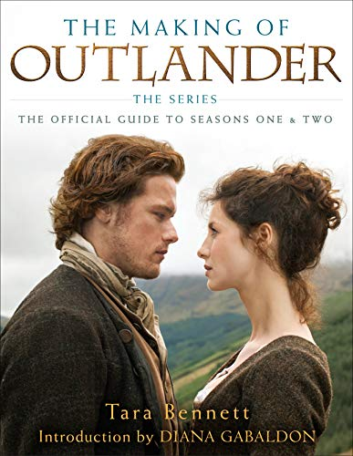 9781101884164: The Making of Outlander: The Series: The Official Guide to Seasons One & Two