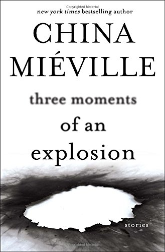 9781101884720: Three Moments of an Explosion: Stories