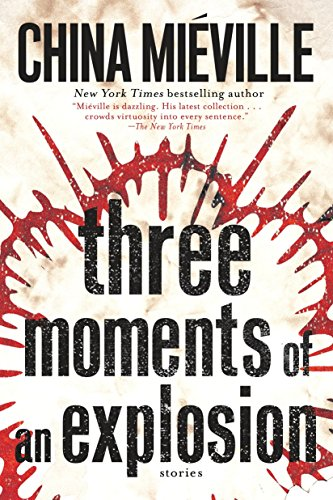 9781101884782: Three Moments of an Explosion: Stories