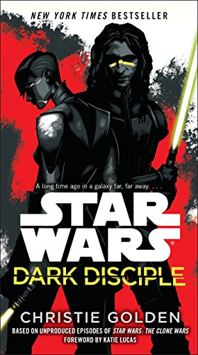 Dark Disciple: Star Wars: Christie Golden
