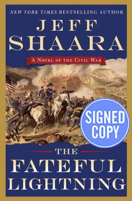9781101885185: The Fateful Lightning: A Novel of the Civil War - Autographed Signed Copy