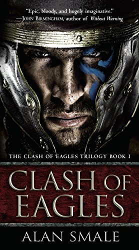 9781101885307: Clash of Eagles: The Clash of Eagles Trilogy Book I