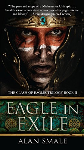 Eagle in Exile: The Clash of Eagles Trilogy Book II: Smale, Alan