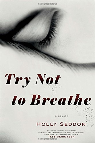 9781101885864: Try Not to Breathe: A Novel