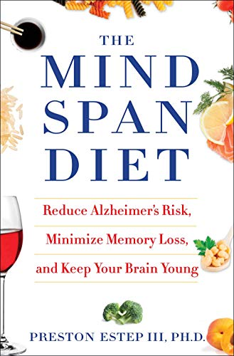 9781101886120: The Mindspan Diet: Reduce Alzheimer's Risk, Minimize Memory Loss, and Keep Your Brain Young