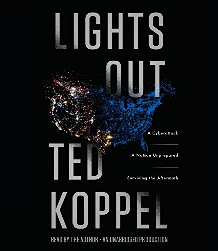 9781101888933: Lights Out: A Cyberattack, A Nation Unprepared, Surviving the Aftermath