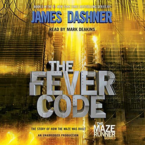 9781101891605: The Fever Code (Maze Runner, Book Five; Prequel) (The Maze Runner Series)