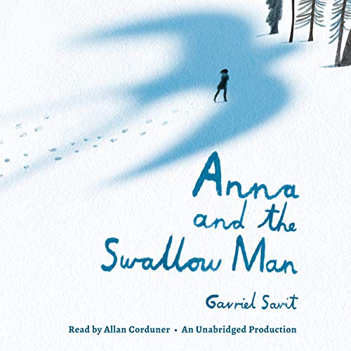 Anna and the Swallow Man (Compact Disc): Gavriel Savit