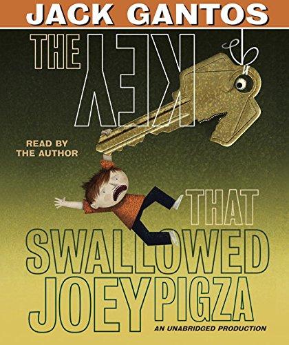 The Key That Swallowed Joey Pigza: Gantos, Jack