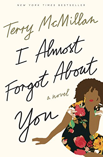 I Almost Forgot About You: A Novel: Terry McMillan