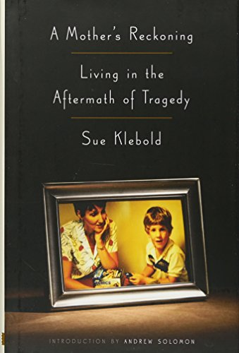 9781101902752: A Mother's Reckoning: Living in the Aftermath of Tragedy