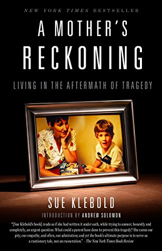 9781101902776: A Mother's Reckoning: Living in the Aftermath of Tragedy