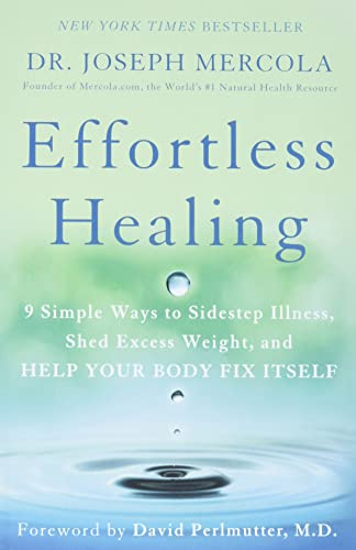 9781101902899: Effortless Healing: 9 Simple Ways to Sidestep Illness, Shed Excess Weight, and Help Your Body Fix Itself