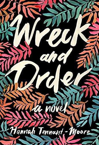 9781101903261: Wreck and Order: A Novel