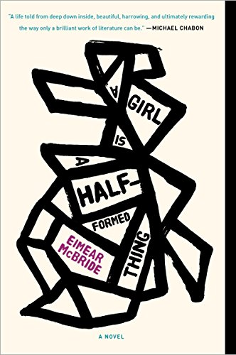 9781101903438: A Girl Is a Half-formed Thing: A Novel