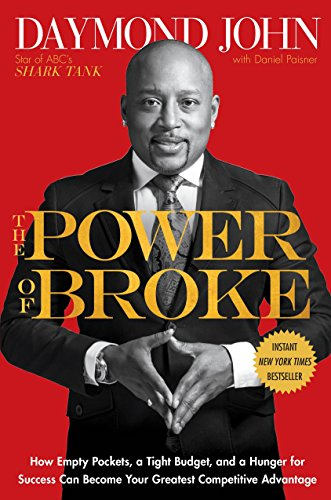 9781101903599: The Power of Broke: How Empty Pockets and a Shoestring Budget Can Become Your Greatest Competitive Advantage
