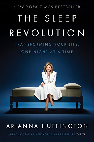 9781101904008: The Sleep Revolution: Transforming Your Life, One Night at a Time