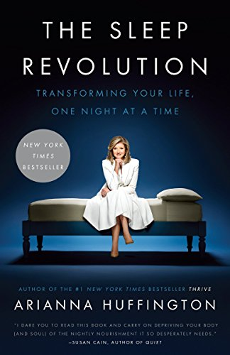 9781101904022: The Sleep Revolution: Transforming Your Life, One Night at a Time