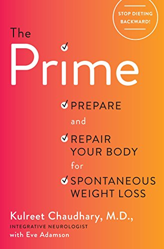 9781101904312: The Prime: Prepare and Repair Your Body for Spontaneous Weight Loss