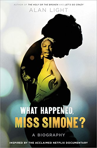 What Happened, Miss Simone?: The Nina Simone Diaries: Light, Alan