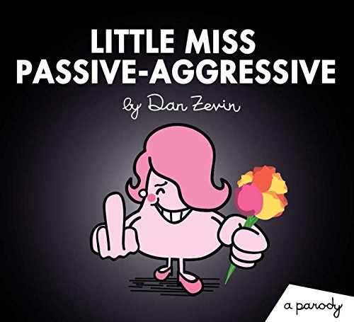 9781101905203: Little Miss Passive-Aggressive: A Parody (Little Miss and Mr. Me Me Me)