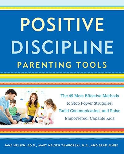 Positive Discipline Parenting Tools (Paperback): Jane Nelsen, Mary
