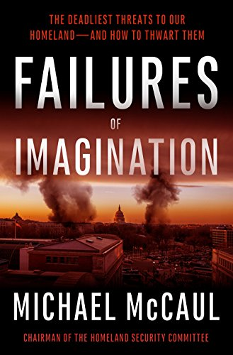 9781101905418: Failures of Imagination: The Deadliest Threats to Our Homeland--and How to Thwart Them
