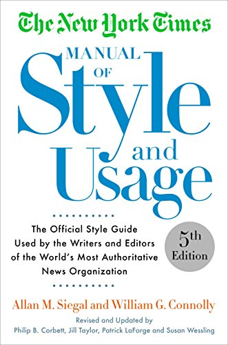 9781101905449: The New York Times Manual of Style and Usage, 5th Edition: The Official Style Guide Used by the Writers and Editors of the World's Most Authoritative News Organization